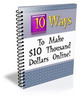 Thumbnail 10 Ways To Make $10 Thousand Dollars Online with PLR!